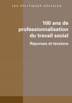 100 ans de professionnalisation du travail social