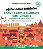 Autonomie solidaire écovillages & habitats participatifs